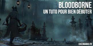 Tuto Bloodborne