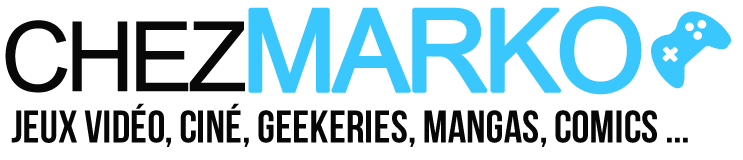 Chez Marko – Blog jeu vidéo, cinéma et culture geek